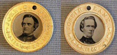 Southern Rights Democrats, Campaign Badges,  John C. Breckinridge (for President),  Joseph Lane (for Vice President) Courtesy of